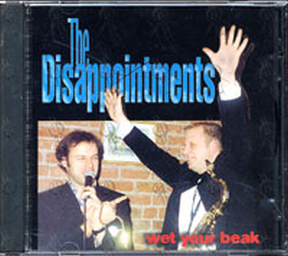 DISAPPOINTMENTS-- THE - Wet Your Beak - 1