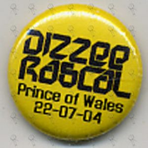 DIZZEE RASCAL - 'Prince Of Wales 22-07-04' Logo Badge - 1