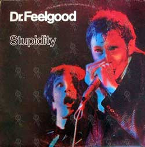 DR FEELGOOD - Stupidity - 1