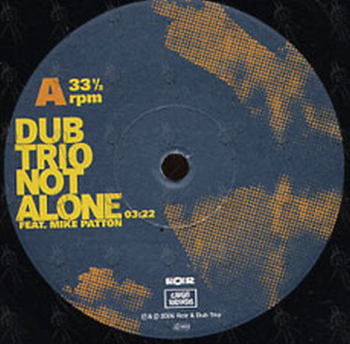 DUB TRIO|MIKE PATTON - Not Alone - 3