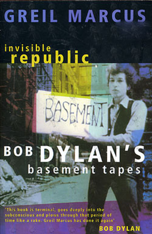 DYLAN-- BOB - Invisible Republic - Bob Dylan's Basement Tapes - 1