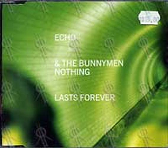 ECHO AND THE BUNNYMEN - Nothing Lasts Forever - 1