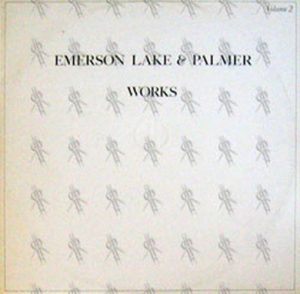 EMERSON-- LAKE & PALMER - Works: Volume 2 - 1