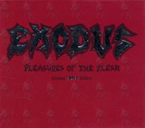 EXODUS - Pleasures Of The Flesh - 1