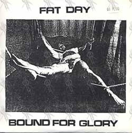 FAT DAY - Bound For Glory - 1