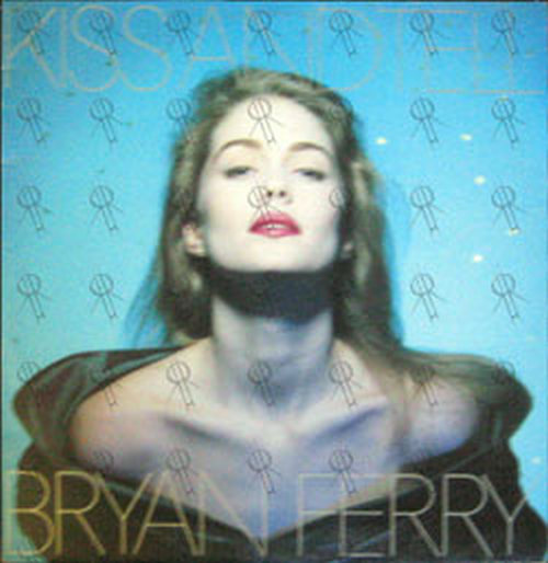 FERRY-- BRYAN - Kiss And Tell - 1