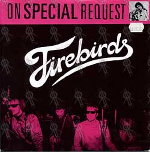 FIREBIRDS - On Special Request - 1