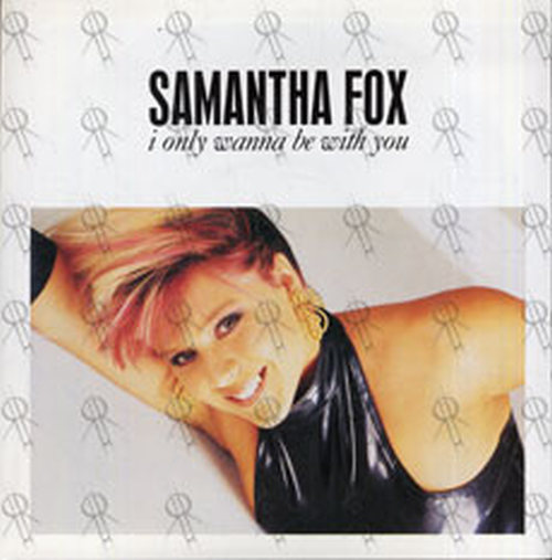 FOX-- SAMANTHA - I Only Wanna Be With You - 1