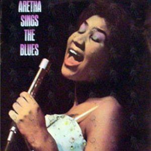 FRANKLIN-- ARETHA - Aretha Sings The Blues - 1