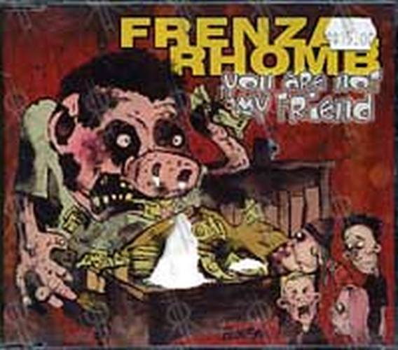 FRENZAL RHOMB - You Are Not My Friend - 1