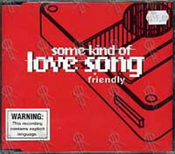 FRIENDLY - Some Kind Of Love Song - 1