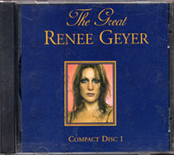 GEYER-- RENEE - The Great Renee Geyer: Compact Disc 1 - 1