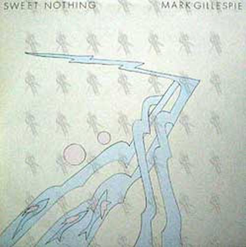 GILLESPIE-- MARK - Sweet Nothing - 1
