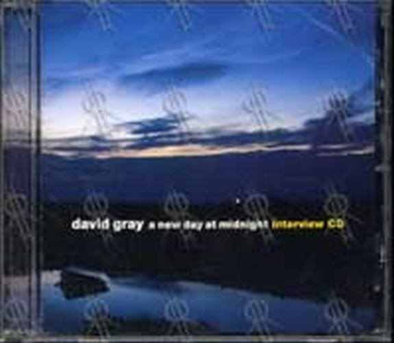 GRAY-- DAVID - 'A New Day At Midnight' Interview CD - 1