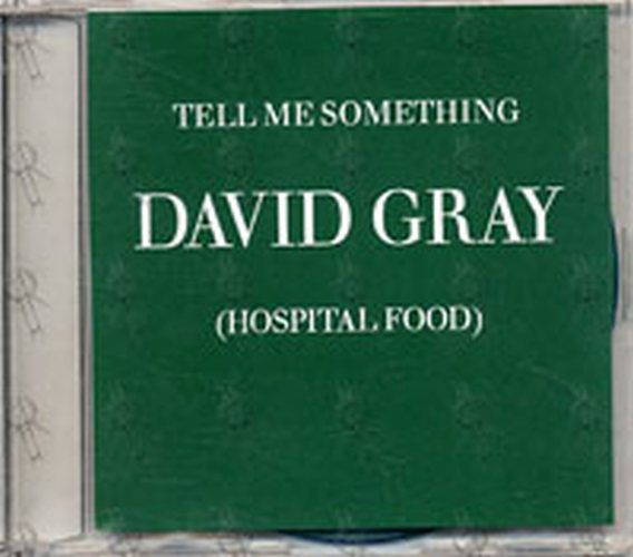 GRAY-- DAVID - Tell Me Something (Hospital Food) - 1