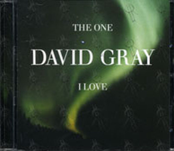 GRAY-- DAVID - The One I Love - 1