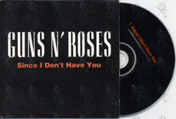 GUNS N ROSES - Since I Don't Have You - 1