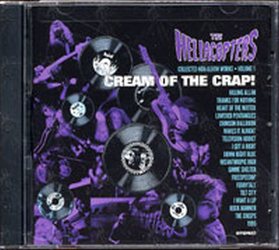 HELLACOPTERS-- THE - Cream Of The Crap! Collected Non-Album Works - Volume 1 - 1
