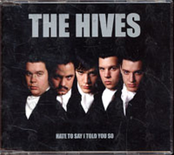 HIVES-- THE - Hate To Say I Told You So - 1
