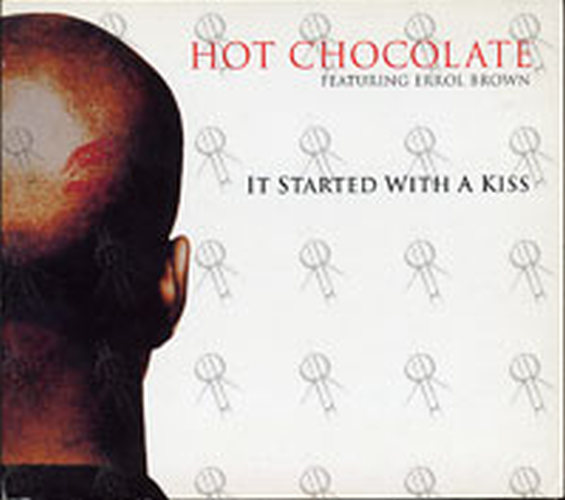 HOT CHOCOLATE - It Started With A Kiss - 1