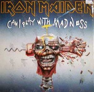 IRON MAIDEN - Can I Play With Madness - 1