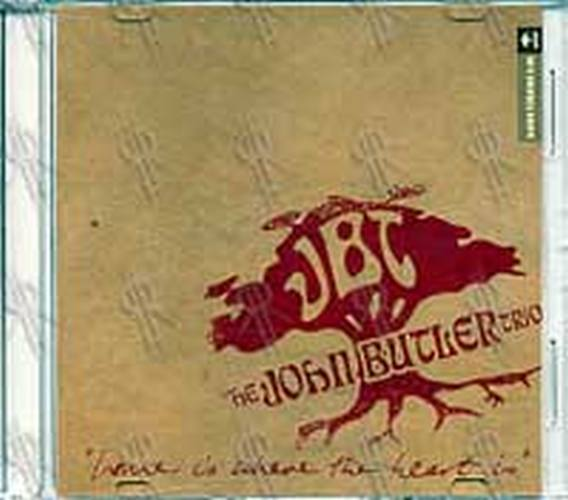JOHN BUTLER TRIO-- THE - Home Is Where The Heart Is - 1