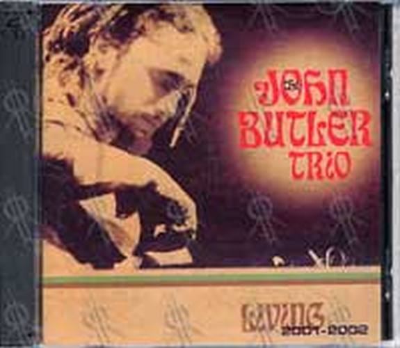 JOHN BUTLER TRIO-- THE - Living 2001-2002 - 1