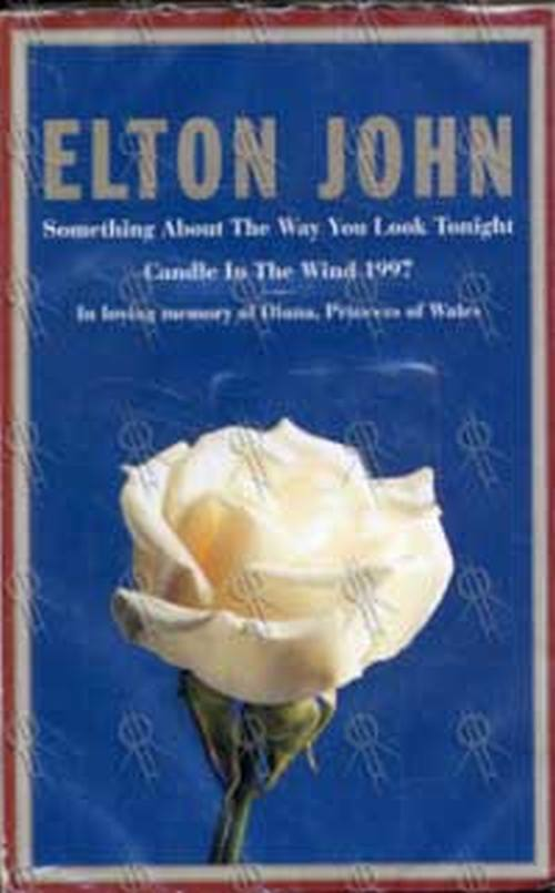 JOHN-- ELTON - Something About The Way You Look Tonight/Candle In The Wind 1997 - 1