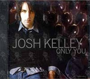 KELLEY-- JOSH - Only You - 1