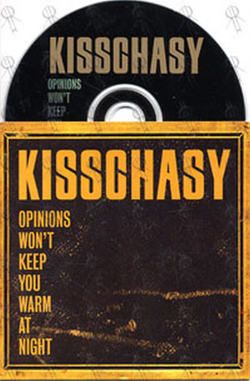 KISSCHASY - Opinions Won't Keep You Warm At Night - 1