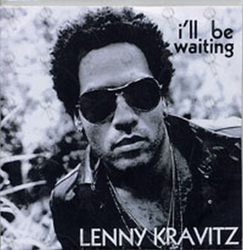 KRAVITZ-- LENNY - I'll Be Waiting - 1