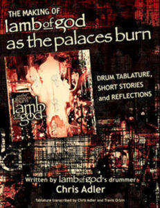 LAMB OF GOD - PRE-ORDER - 'The Making Of As The Palaces Burn' Book & Drum Tab