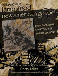 LAMB OF GOD - PRE-ORDER - 'The Making Of New American Gospel' Book & Drum Tab