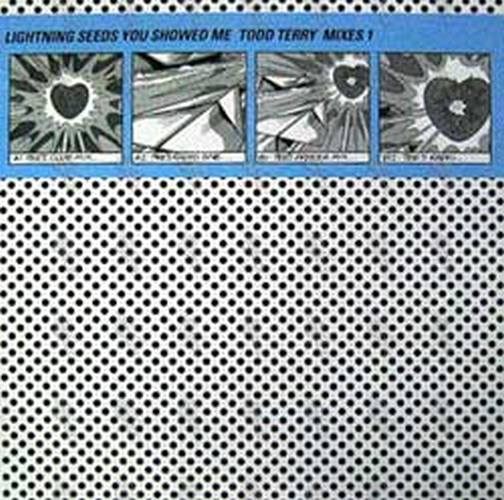 LIGHTNING SEEDS-- THE - You Showed Me - Todd Terry Mixes 1 - 1
