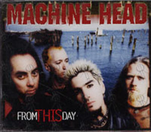 MACHINE HEAD - From This Day - 1