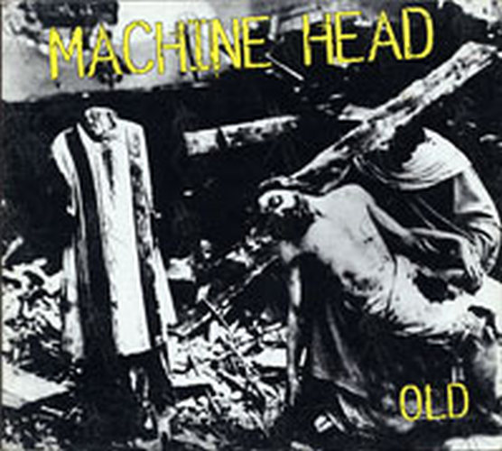 MACHINE HEAD - Old - 1