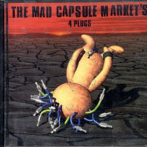 MAD CAPSULE MARKET'S-- THE - 4 Plugs - 1