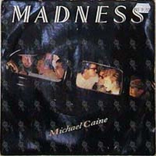 MADNESS - Michael Caine - 1