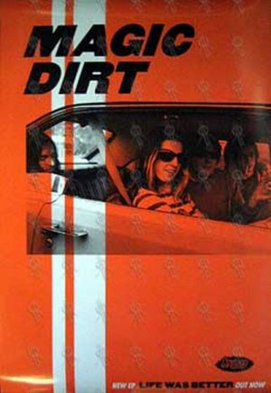 MAGIC DIRT - 'Life Was Better' EP Poster - 1