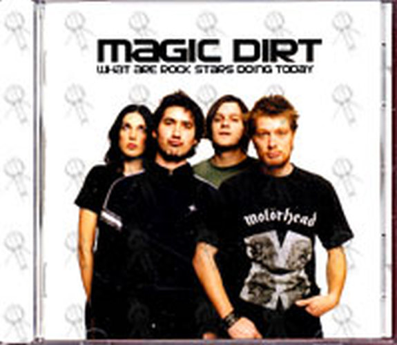 MAGIC DIRT - What Are Rock Stars Doing Today - 1