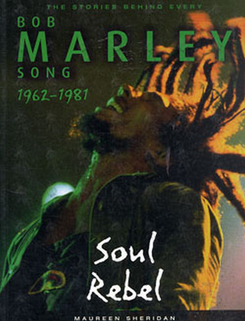 MARLEY-- BOB - The Stories Behind Every Song 1962 - 1981 - 1