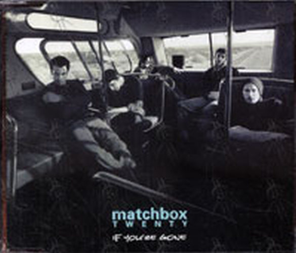 MATCHBOX 20 - If You're Gone - 1
