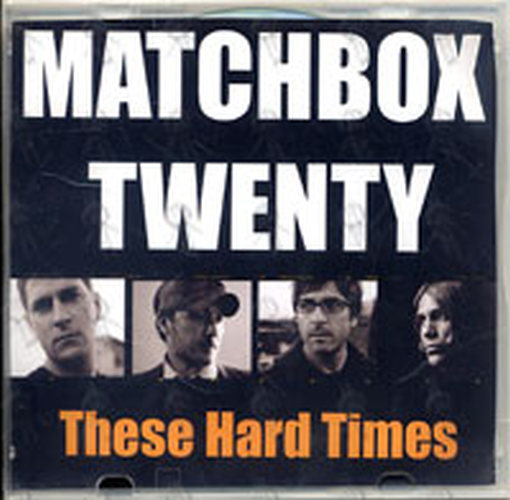 MATCHBOX 20 - These Hard Times - 1