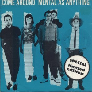 MENTAL AS ANYTHING - Come Around - 1