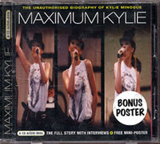 MINOGUE-- KYLIE - Maximum Kylie: The Unauthorised Biography Of Kyle Minogue - 1