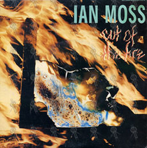 MOSS-- IAN - Out Of The Fire - 1