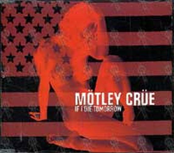 MOTLEY CRUE - If I Die Tomorrow - 1