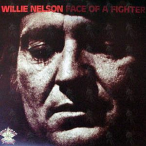 NELSON-- WILLIE - Face Of A Fighter - 1