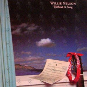 NELSON-- WILLIE - Without A Song - 1