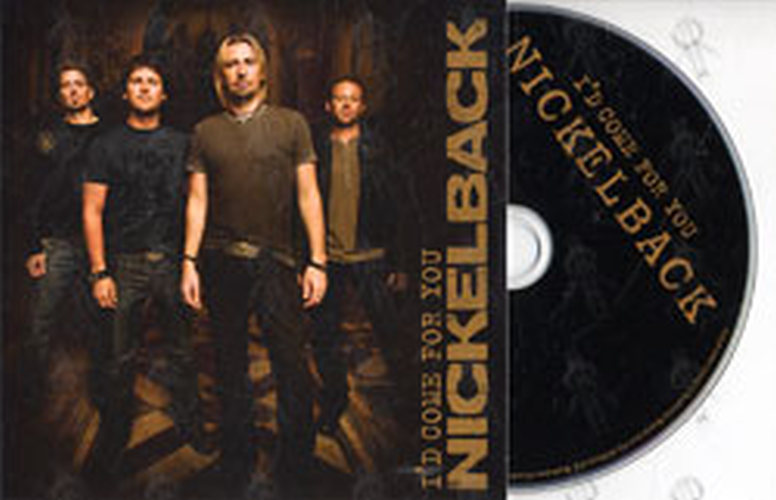 NICKELBACK - I'd Come For You - 1